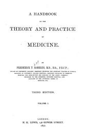 A Handbook of the Theory and Practice of Medicine: Volume 1
