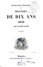 Révolution française : histoire de dix ans 1830-1840: Volume1