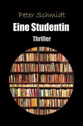 Eine Studentin: Thriller