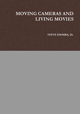 MOVING CAMERAS AND LIVING MOVIES
