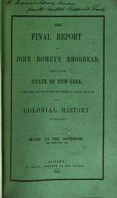 The Final Reports of this Agent of the State of New York to Procure and Transcribe Documents in Europa, Relative to the Colonial History of Said State