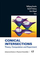 Conical Intersections: Theory, Computation And Experiment