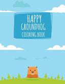 Happy Groundhog Coloring Book PDF