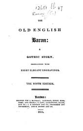 The Old English Baron. A Gothic Story ... With ... Engravings. Ninth Edition