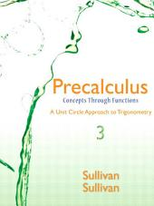 Precalculus: Concepts Through Functions, A Unit Circle Approach to Trigonometry, Edition 3