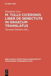 M. Tullii Ciceronis liber De senectute in Graecum translatus