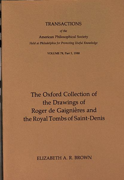 Download The Oxford Collection of the Drawings of Roger de Gaigni  res and the Royal Tombs of Saint Denis Book