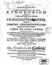 Kynosophion ariston: ē biblion peri tēs tōn kynōn epimeleias : e IV MSS. Rhodis, Augustano, et duobus Mediceae Bibliothecae collatus, rectius versus ...