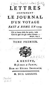 Lettres contenant le journal d'un voyage fait à Rome en 1773: Volume1
