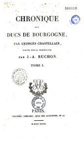 Chronìque des ducs de Bourgogne: Volume1