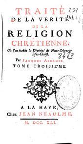 Traité de la verité de la religion chrétienne: oú l'on établit la divinité de notre seigneur Jesus-Christ