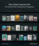 Print Is Dead  Long Live Print