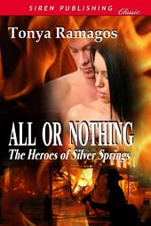 All or Nothing [The Heroes of Silver Springs 4 ]