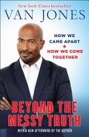 Beyond the Messy Truth PDF
