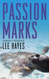 Passion Marks: A Novel