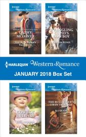 Harlequin Western Romance January 2018 Box Set: The Bull Rider's Valentine\Cowboy Lullaby\Wrangling Cupid's Cowboy\The Bull Rider's Twin Trouble