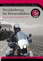 Der Jakobsweg f  r Motorradfahrer   Camino de la Costa   Camino del Norte   K  stenweg PDF
