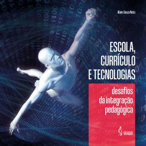 Escola Curriculo E Tecnologias Desafios Da Integracao Pedagogica