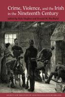 Crime  Violence and the Irish in the Nineteenth Century PDF