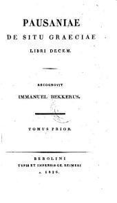 De situ Graeciae libri X. Recognovit Immanuel Bekkerus: Volume 1