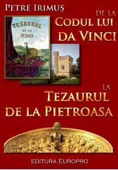 De la Codul lui da Vinci la Tezaurului de la Pietroasa: Două comori, același destin