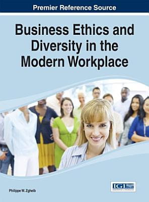 Business Ethics and Diversity in the Modern Workplace