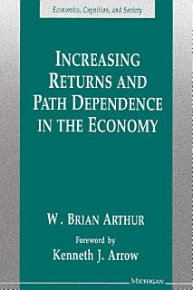Increasing Returns and Path Dependence in the Economy Book