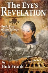 The Eye's Revelation: Third Eye Trilogy Book 2