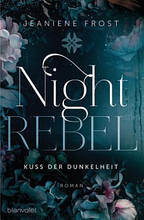 Night Rebel 1   Kuss der Dunkelheit PDF