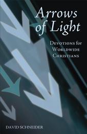 Arrows of Light: Devotions for Worldwide Christians