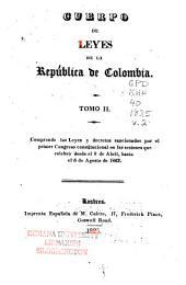 Comprende las Leyes y decretos sancionados por el primer Congreso constitucional en las sesiones que celbro desde el 8 de Abril, hasta el 6 de Agosto de 1823