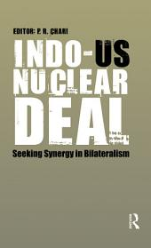 Indo-US Nuclear Deal: A Case Study in Indo-US Relations