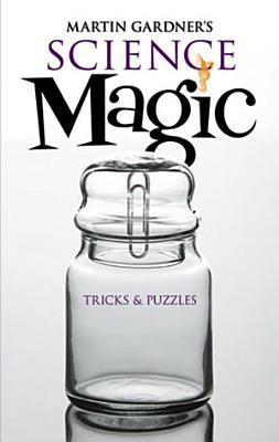 Martin Gardner s Science Magic
