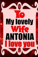 To My Lovely Wife Antonia I Love You Book PDF