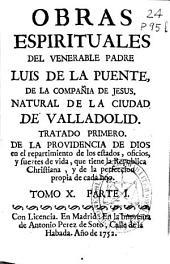 Tratado primero, De la providencia de Dios en el repartimiento de los estados, oficios y suertes de vida, que tiene la republica christiana, y de la perfeccion propia de cada uno