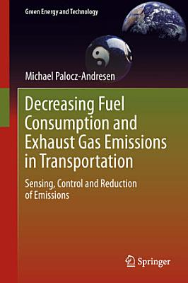 Decreasing Fuel Consumption and Exhaust Gas Emissions in Transportation