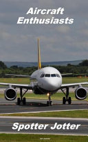 Aircraft Enthusiasts Spotter Jotter