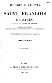 Vie de Saint François de Sales. Esprit de Saint François de Sales. Introduction à la vie dévote. Entretiens spirituels