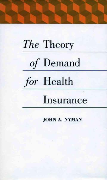 The Theory of Demand for Health Insurance