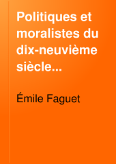 Politiques et moralistes du dix-neuvième siècle...