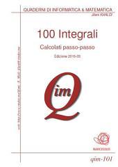 100 Integrali calcolati passo-passo