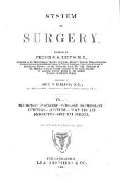 System of Surgery: The history of surgery, pathology, bacteriology, infections, anæsthesia, fractures and dislocations, operative surgery