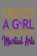 Never Underestimate A Girl Who Knows Martial Arts