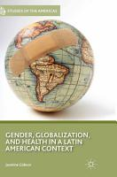Gender  Globalization  and Health in a Latin American Context PDF