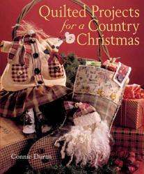 Quilted Projects For A Country Christmas Book PDF