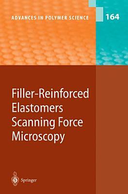 Filler-Reinforced Elastomers / Scanning Force Microscopy