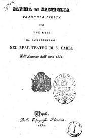 Sancia di Castiglia tragedia lirica in due atti [la poesia è del sig. Pietro Salatino; la musica è del sig. Gaetano Donizetti]