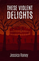 Download These Violent Delights Book