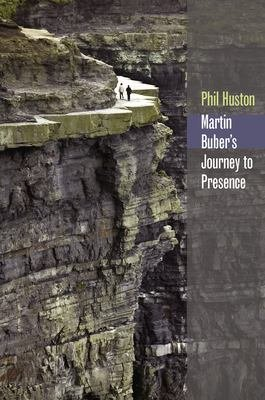 Martin Buber s Journey to Presence
