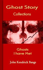 Ghosts I have Met: Ghost Story Collections